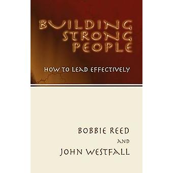 Building Strong People by Reed & Bobbie