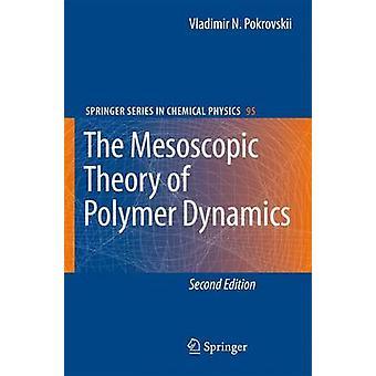 The Mesoscopic Theory of Polymer Dynamics by Pokrovskii & Vladimir N.