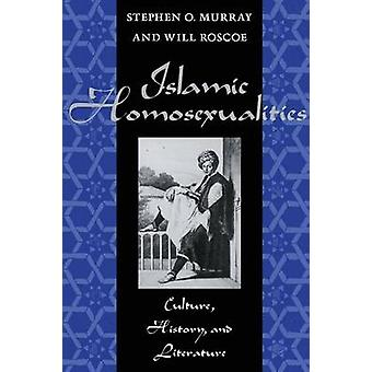 Islamic Homosexualities Culture History and Literature by Roscoe & Will