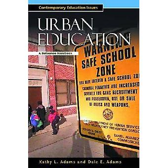 Urban Education A Reference Handbook by Weil & Danny