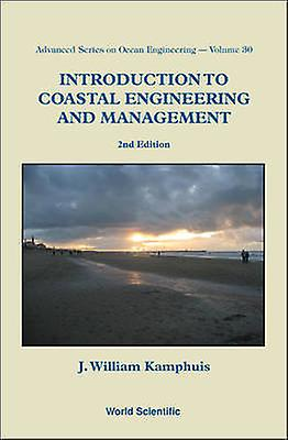Introduction To Coastal Engineering And Management 2nd Edit by J William Kamphuis
