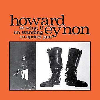Howard Eynon - så hvad nu, hvis jeg står i abrikos marmelade [CD] USA import