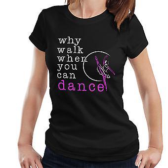 Ballerina Why Walk Women's T-Shirt