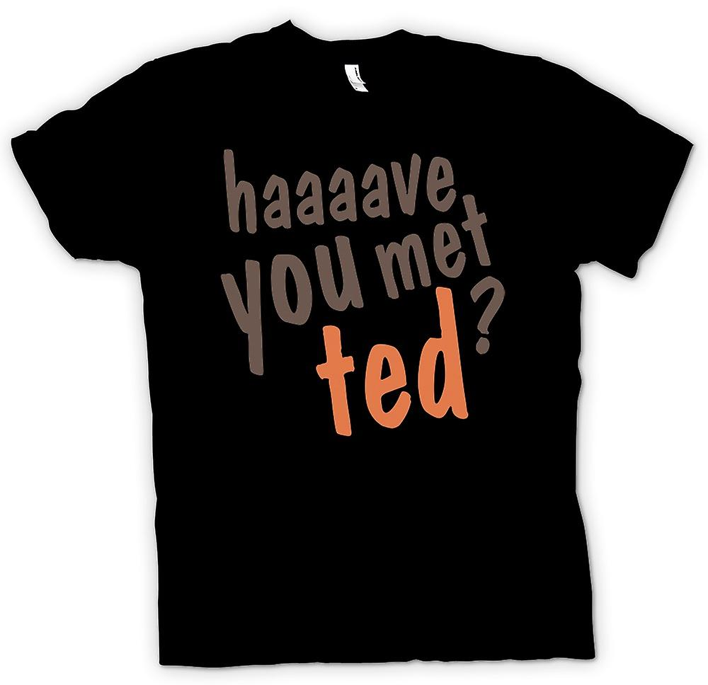 Womens T-shirt - Have You Met Ted