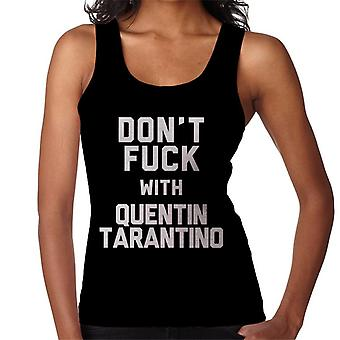 Dont Fuck With Quentin Tarantino Women's Vest