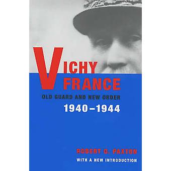 Vichy France - Old Guard and New Order (2nd Revised edition) by Robert