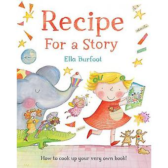 Recipe for a Story (Reprints) by Ella Burfoot - 9780230753037 Book