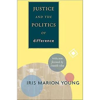 Justice and the Politics of Difference (Revised edition) by Iris Mari