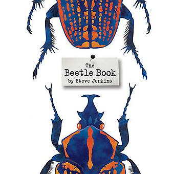 The Beetle Book by Steve Jenkins - 9780547680842 Book