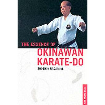 The Essence of Okinawan Karate-do (New edition) by Shoshin Nagamine -