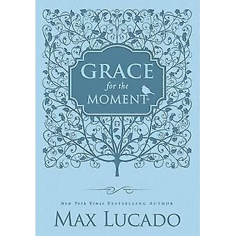 Grace for the Moment - Inspirational Thoughts for Each Day of the Year
