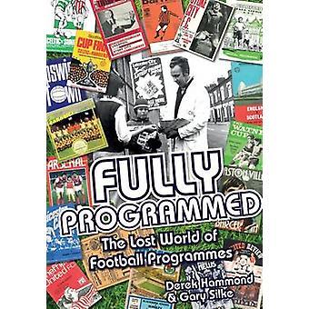 Helt programmerad - program förlorade världen av fotboll av Derek Hamm