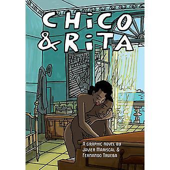 Chico & Rita - A Graphic Novel by Javier Mariscal - Fernando Trueba -