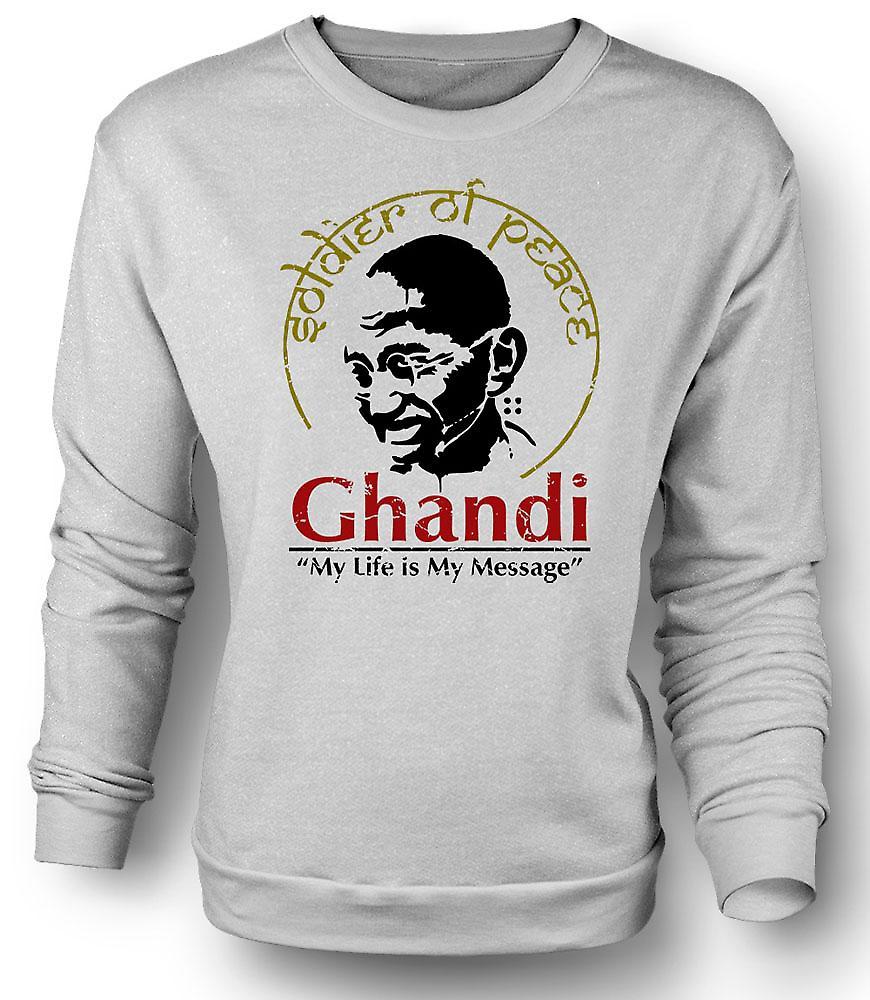 Mens Sweatshirt Ghandi My Life Is My Message - India - Freedom