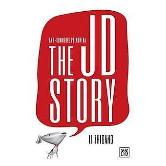 The JD Story - An e-Commerce Phenomena by Zhigang R. Li - 978191064971