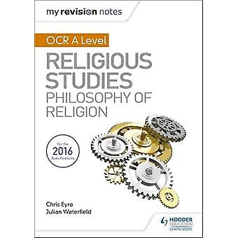 My Revision Notes OCR A Level Religious Studies - Philosophy of Religi