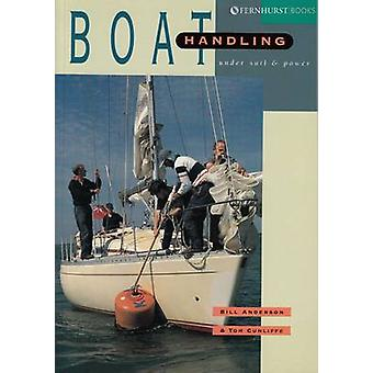 Boat Handling Under Sail and Power by Bill Anderson - Tom Cunliffe -