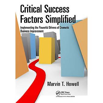 Critical Success Factors Simplified by Marvin T. Howell - 97814398111