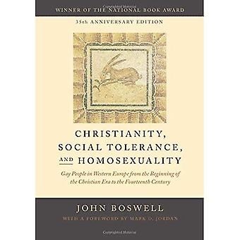 Christianity, Social Tolerance, and Homosexuality: Gay People in Western Europe from the Beginning of the Christian...