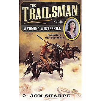 Wyoming Winterkill (Trailsman Series #378)