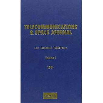 Telecommunications & Space Journal 1994: Law-economics-public Policy, Volume 1: Law-Economics-Public Policy Vol 1