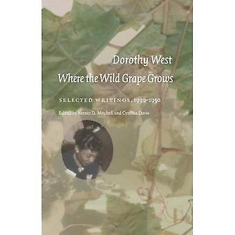 Wo wächst die Wildrebe: ausgewählte Schriften, 1930-1950