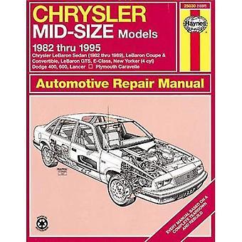 Haynes Chrysler Mid-Size Cars Owners Workshop Manual, 1982-1995