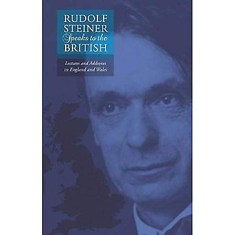 Rudolf Steiner Speaks to the British: Lectures and Addresses in England and Wales