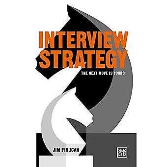 Interview Strategy: The Next Move Is Yours