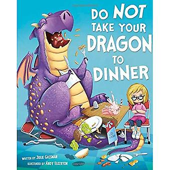 Do Not Take Your Dragon to Dinner (Fiction Picture Books)