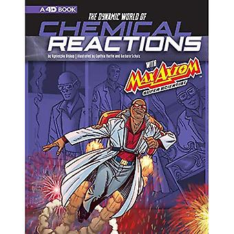 The Dynamic World of Chemical Reactions with Max� Axiom, Super Scientist: 4D� an Augmented Reading Science Experience (Graphic Science 4D)