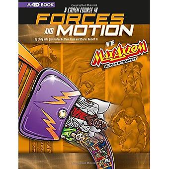 A Crash Course in Forces and Motion with Max Axiom Super Scientist: 4D an Augmented Reading Science Experience (Graphic Science 4D)