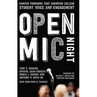 The Open Mic Night: Campus� Programs that Champion College Student Voice and Engagement