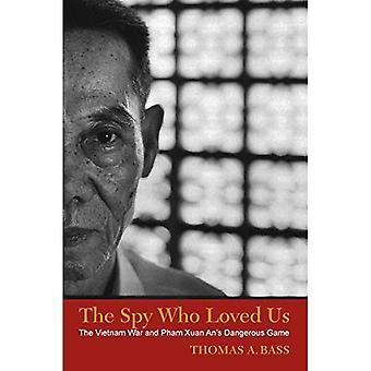 L'espion qui nous a aimés: La guerre du Vietnam et Pham Xuan An jeu dangereux