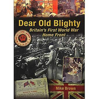 Dear Old Blighty: Britain'S� First World War Home Front