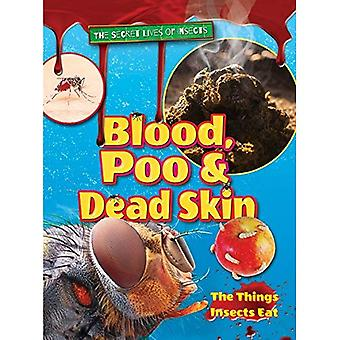 Blood, Poo and Dead Skin: 2018 (The Secret Lives of Insects)