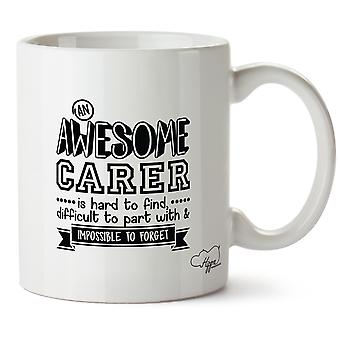 Hippowarehouse An Awesome Carer Is Hard To Find, Difficult To Part With & Impossible To Forget Printed Mug Cup Ceramic 10oz