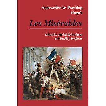 Approaches to Teaching Hugo's Les Miserables (Approaches to Teaching World Literature S.)