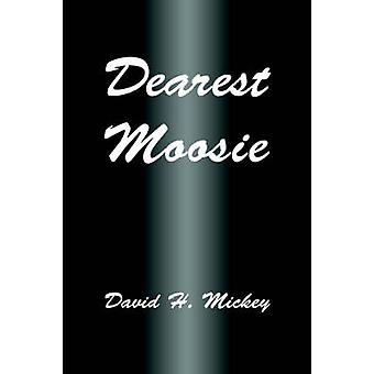 Kæreste Moosie af Mickey & David H