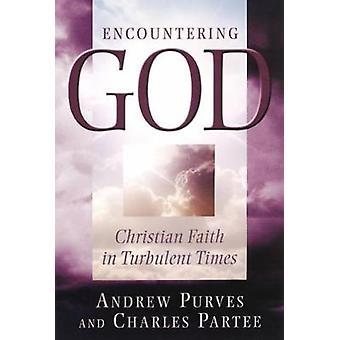 Begegnung mit Gott christlichen Glaubens in den turbulenten Zeiten von Purves & Andrew