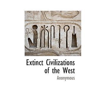Les civilisations disparues de l'Occident par anonyme &.