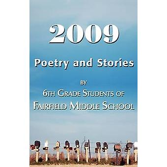 2009 Poetry and Stories by 6th Grade Students of Fairfield Middle School by Gookin & Ann