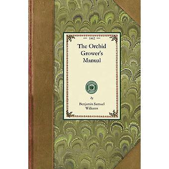 Producteurs orchidées manuel par Benjamin Samuel Williams