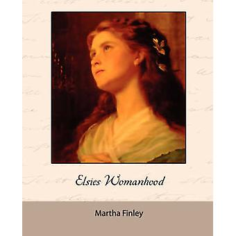 Elsies Womanhood by Finley & Martha