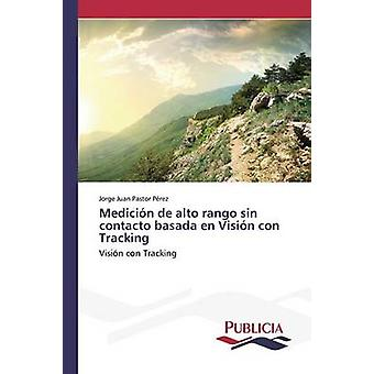 Medicin de alto rango sin contacto basada en Visin con Tracking by Pastor Prez Jorge Juan