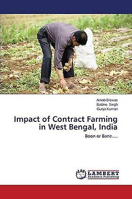 Impact of Contract Farming in West Bengal India by Biswas Arnab