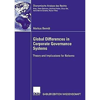 Globala skillnader i bolagsstyrning system teori och konsekvenser för reformer av Berndt & Markus