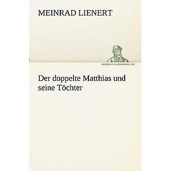 Der doppelte Matthias und seine Tchter por Lienert y Meinrad