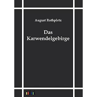 Das Karwendelgebirge by Rothpletz & August