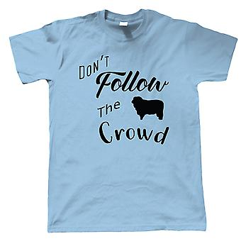 Don't Follow Crowd Sheep Mens T-Shirt | Hope Laughter Love Good Time Vibes Memories Life  | Christmas Birthday Anniversary Celebration Gift  | Pop Culture Gift Him Dad